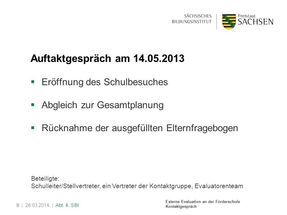 Externe Evaluation an der Förderschule Kontaktgespräch 10| 26.03.2014 | Abt.