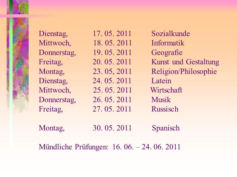 Dienstag, 17. 05. 2011 Sozialkunde Mittwoch, 18.