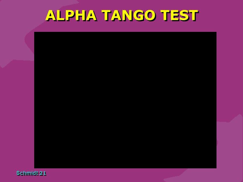 Schmidt 20 ALPHA TANGO TEST