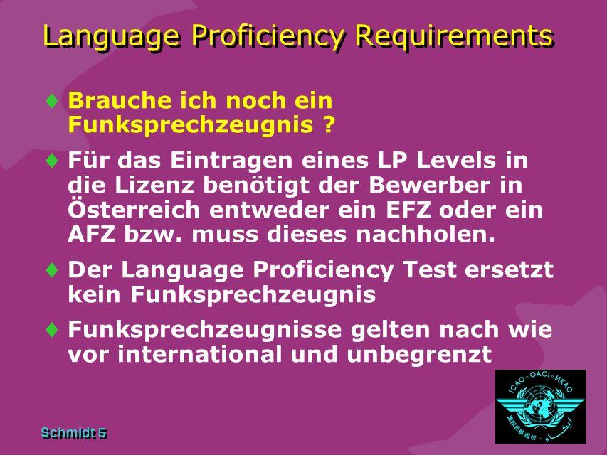Schmidt 4 Language Proficiency Requirements Die internationale Sprache in der Luftfahrt ist ENGLISCH Für die Bewertung der Sprachkenntnisse wurden 6 L