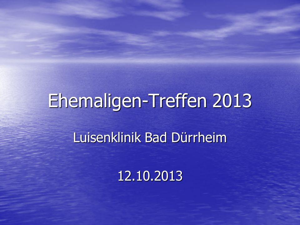 Ehemaligen-Treffen 2013 Luisenklinik Bad Dürrheim 12.10.2013
