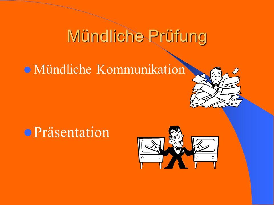 Mündliche Prüfung Mündliche Kommunikation Präsentation