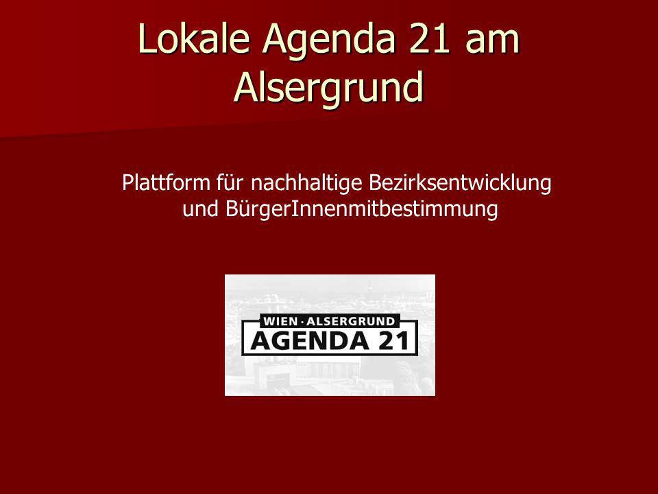 Lokale Agenda 21 am Alsergrund Plattform für nachhaltige Bezirksentwicklung und BürgerInnenmitbestimmung