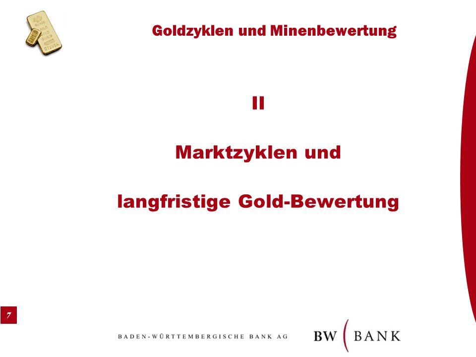 7 Goldzyklen und Minenbewertung II Marktzyklen und langfristige Gold-Bewertung