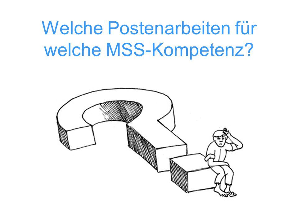 Welche Postenarbeiten für welche MSS-Kompetenz?
