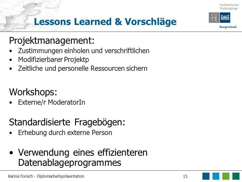 Karina Forsich - Diplomarbeitspräsentation 15 Lessons Learned & Vorschläge Projektmanagement: Zustimmungen einholen und verschriftlichen Modifizierbar