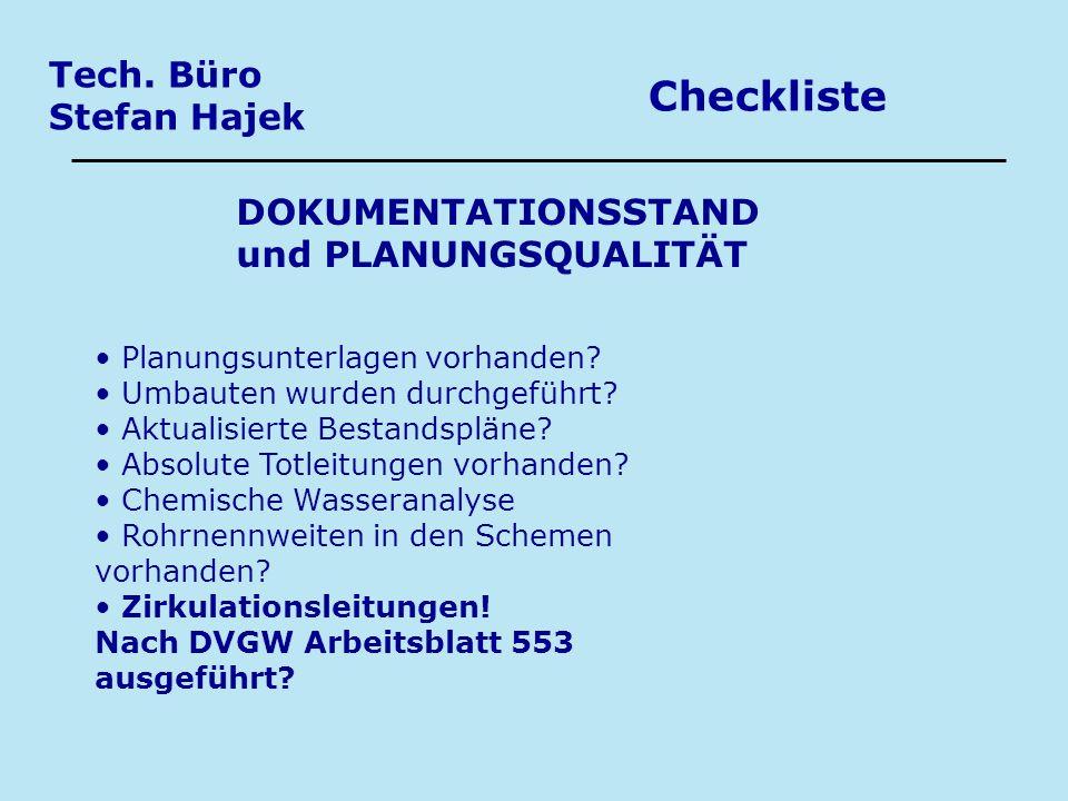 Tech. Büro Stefan Hajek Checkliste DOKUMENTATIONSSTAND und PLANUNGSQUALITÄT Planungsunterlagen vorhanden? Umbauten wurden durchgeführt? Aktualisierte
