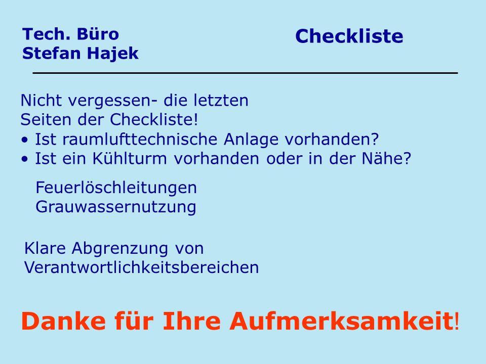 Tech. Büro Stefan Hajek Checkliste Nicht vergessen- die letzten Seiten der Checkliste! Ist raumlufttechnische Anlage vorhanden? Ist ein Kühlturm vorha