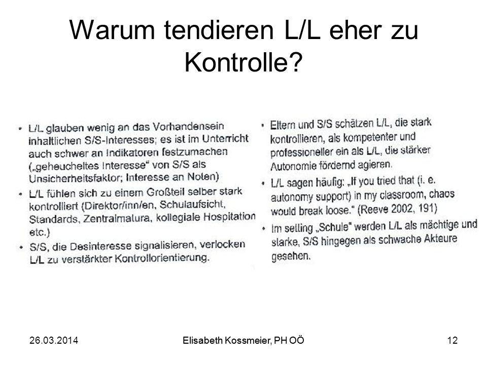Elisabeth Kossmeier, PH OÖ Warum tendieren L/L eher zu Kontrolle? 26.03.2014Elisabeth Kossmeier, PH OÖ12