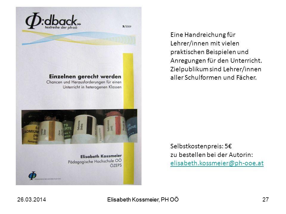 Elisabeth Kossmeier, PH OÖ Eine Handreichung für Lehrer/innen mit vielen praktischen Beispielen und Anregungen für den Unterricht. Zielpublikum sind L
