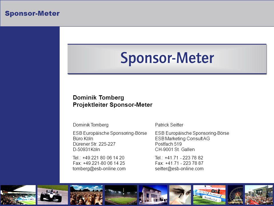 Sponsor-Meter Dominik Tomberg Projektleiter Sponsor-Meter Dominik TombergPatrick Seitter ESB Europäische Sponsoring-Börse ESB Europäische Sponsoring-B