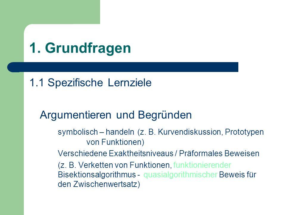 1. Grundfragen 1.1 Spezifische Lernziele Argumentieren und Begründen symbolisch – handeln (z.