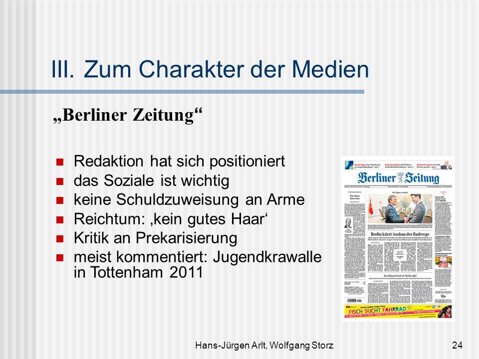 Hans-Jürgen Arlt, Wolfgang Storz24 III. Zum Charakter der Medien Berliner Zeitung Redaktion hat sich positioniert das Soziale ist wichtig keine Schuld