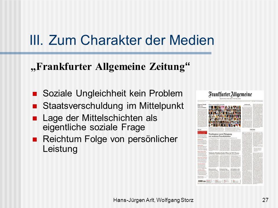 Hans-Jürgen Arlt, Wolfgang Storz27 III. Zum Charakter der Medien Frankfurter Allgemeine Zeitung Soziale Ungleichheit kein Problem Staatsverschuldung i