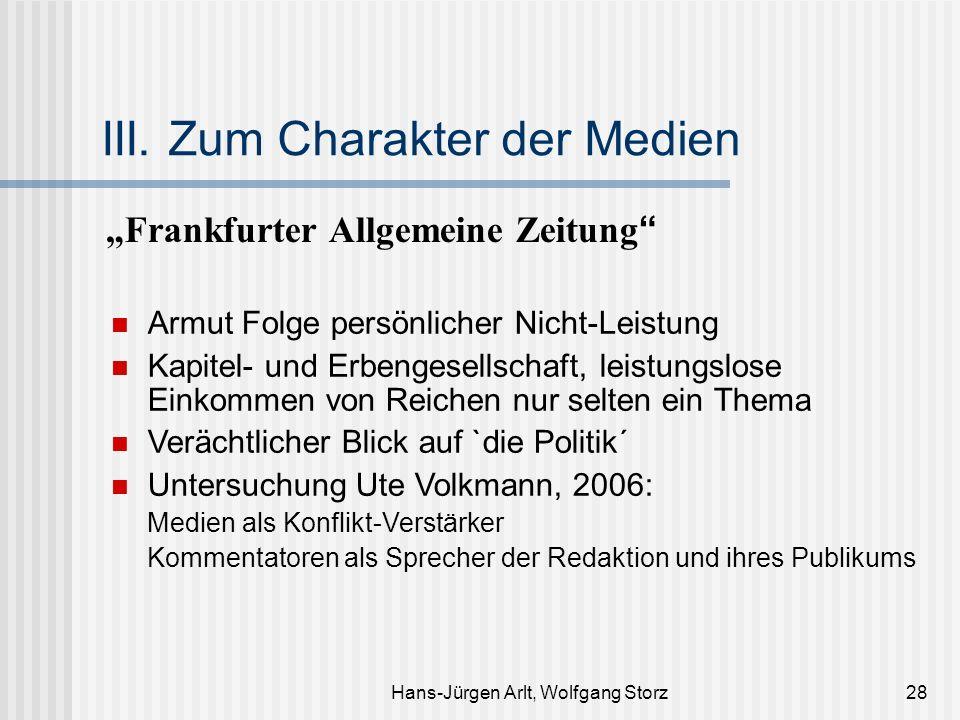 Hans-Jürgen Arlt, Wolfgang Storz28 III. Zum Charakter der Medien Frankfurter Allgemeine Zeitung Armut Folge persönlicher Nicht-Leistung Kapitel- und E