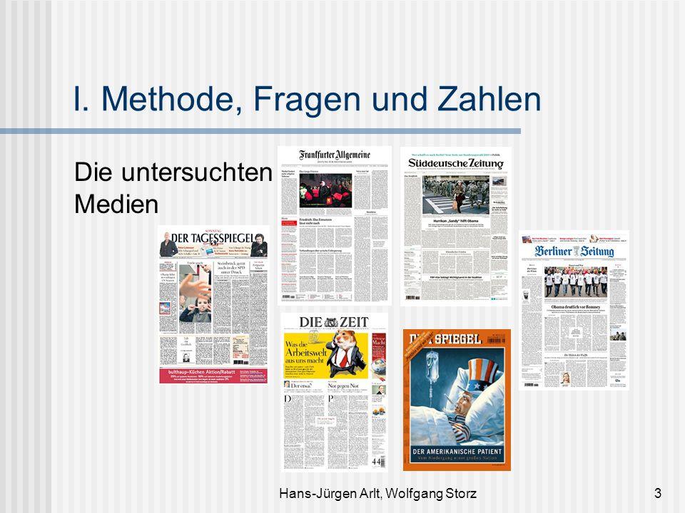 Hans-Jürgen Arlt, Wolfgang Storz3 I. Methode, Fragen und Zahlen Die untersuchten Medien