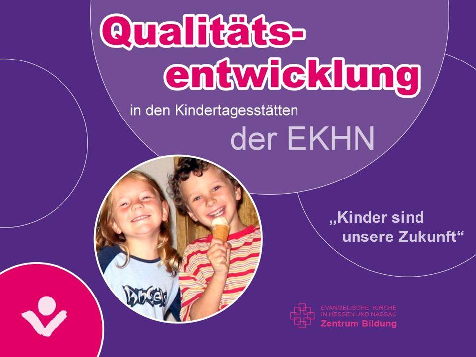Leitlinien der EKHN Die Evangelische Kirche in Hessen und Nassau versteht ihre Kindertagesstättenarbeit als einen im Evangelium von Jesus Christus begründeten Dienst an Kindern, an Familien und an der Gesellschaft.