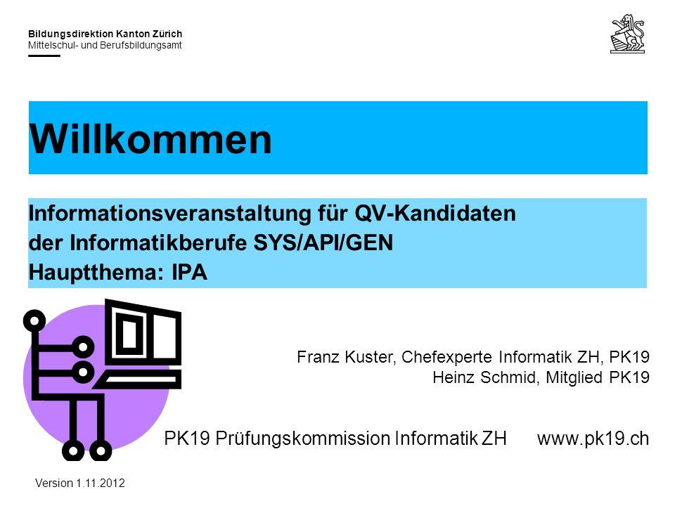 PK19 Prüfungskommission Informatik ZHwww.pk19.ch Bildungsdirektion Kanton Zürich Mittelschul- und Berufsbildungsamt Informationsveranstaltung für QV-K