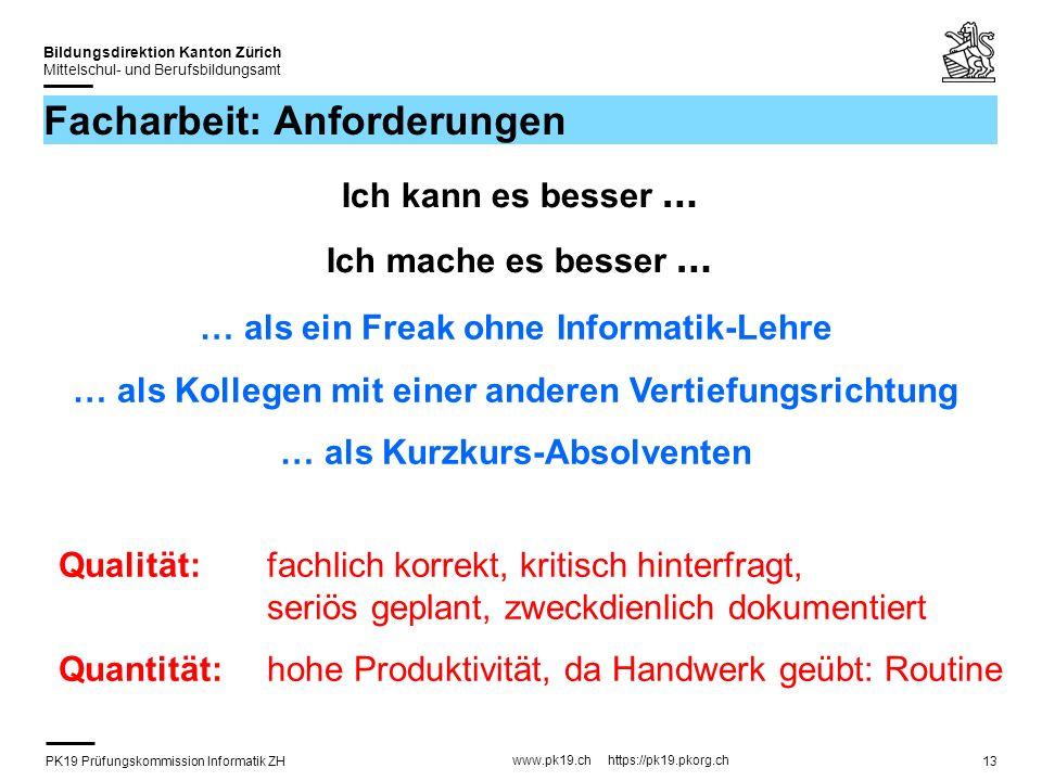 PK19 Prüfungskommission Informatik ZH www.pk19.ch https://pk19.pkorg.ch Bildungsdirektion Kanton Zürich Mittelschul- und Berufsbildungsamt 13 Facharbe