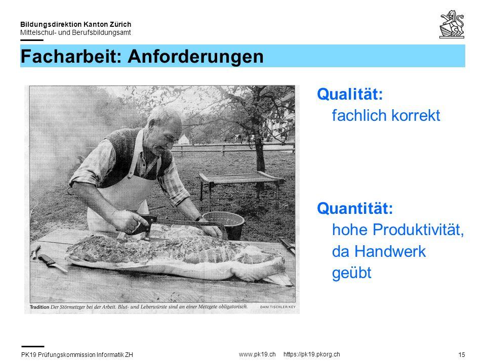 PK19 Prüfungskommission Informatik ZH www.pk19.ch https://pk19.pkorg.ch Bildungsdirektion Kanton Zürich Mittelschul- und Berufsbildungsamt 15 Facharbe