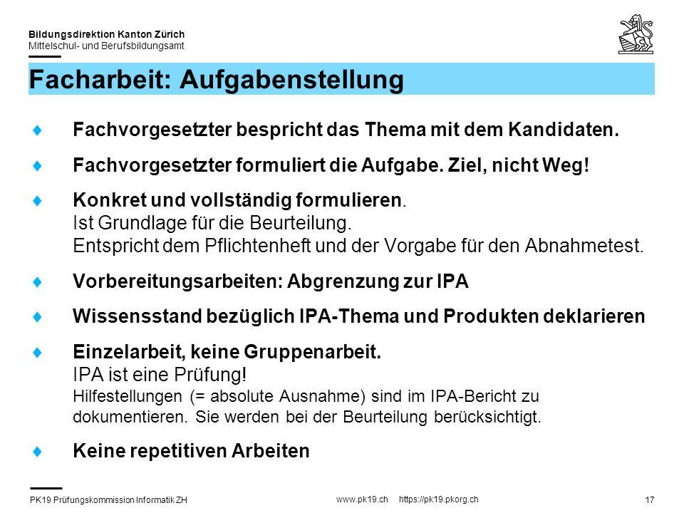 PK19 Prüfungskommission Informatik ZH www.pk19.ch https://pk19.pkorg.ch Bildungsdirektion Kanton Zürich Mittelschul- und Berufsbildungsamt 17 Facharbe