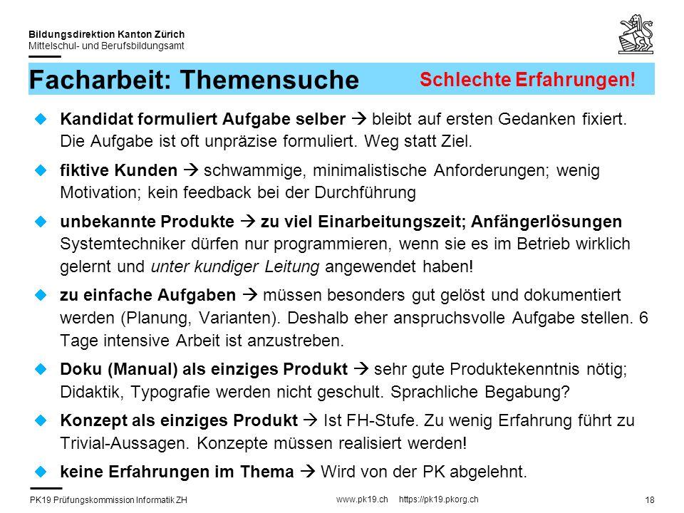 PK19 Prüfungskommission Informatik ZH www.pk19.ch https://pk19.pkorg.ch Bildungsdirektion Kanton Zürich Mittelschul- und Berufsbildungsamt 18 Facharbe
