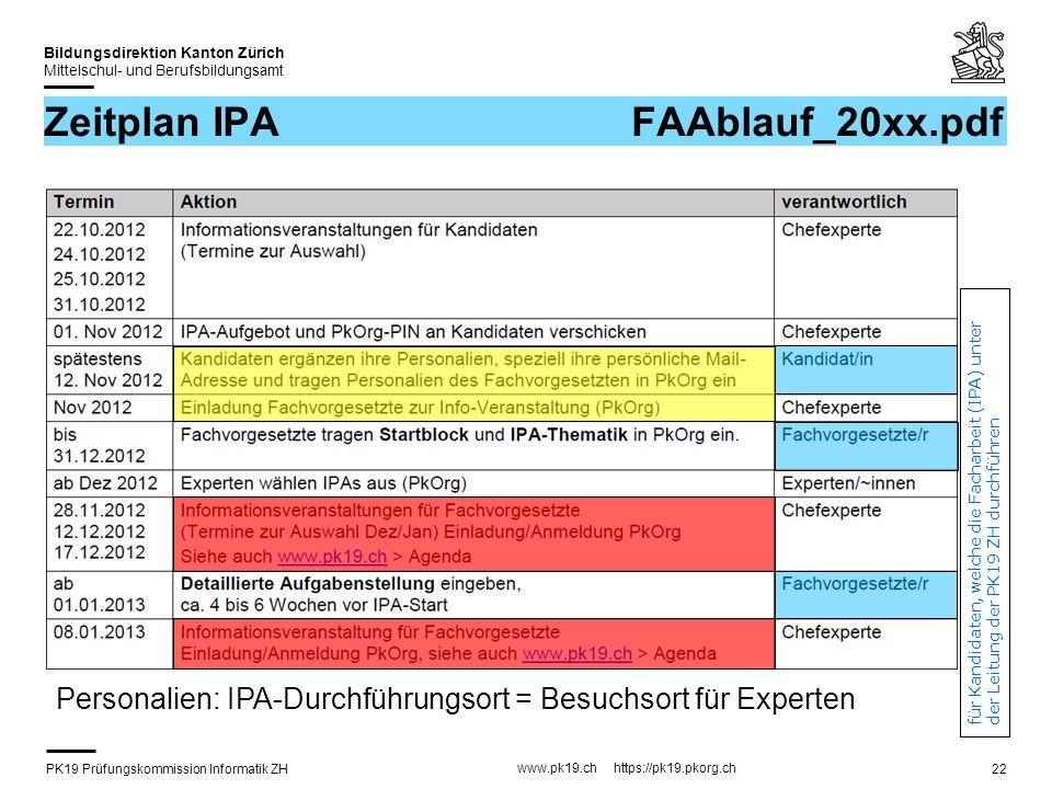 PK19 Prüfungskommission Informatik ZH www.pk19.ch https://pk19.pkorg.ch Bildungsdirektion Kanton Zürich Mittelschul- und Berufsbildungsamt 22 Zeitplan