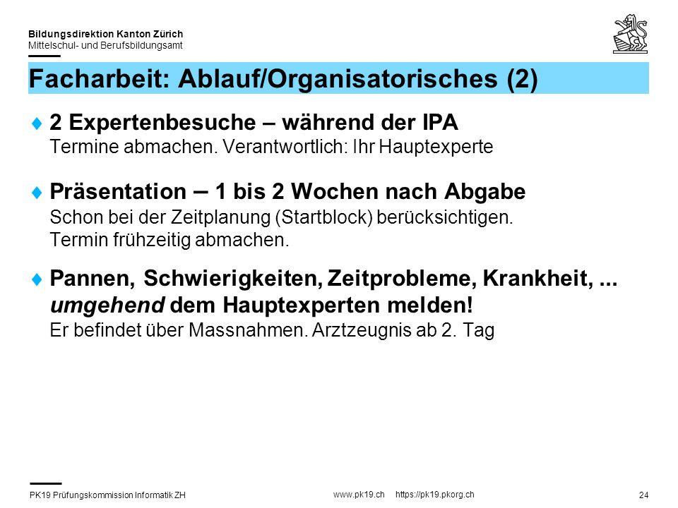 PK19 Prüfungskommission Informatik ZH www.pk19.ch https://pk19.pkorg.ch Bildungsdirektion Kanton Zürich Mittelschul- und Berufsbildungsamt 24 Facharbe