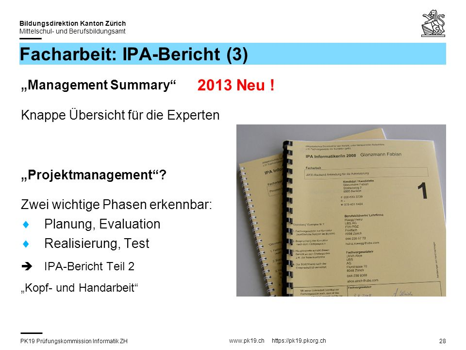 PK19 Prüfungskommission Informatik ZH www.pk19.ch https://pk19.pkorg.ch Bildungsdirektion Kanton Zürich Mittelschul- und Berufsbildungsamt 28 Facharbe