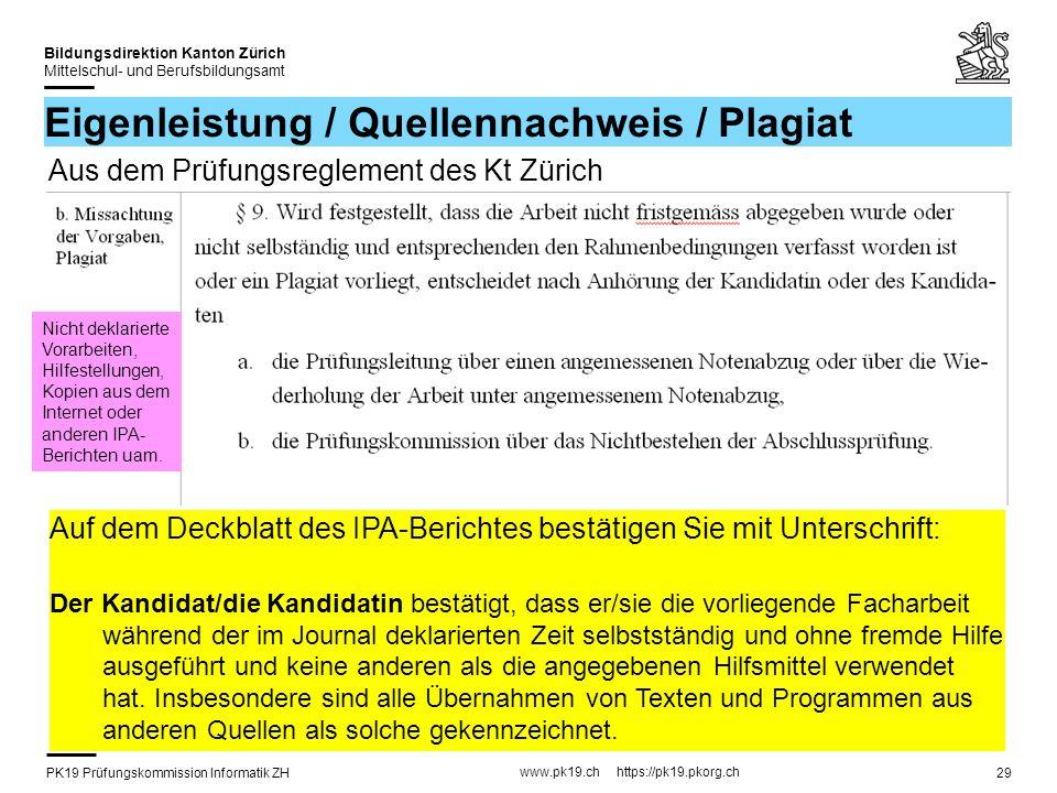PK19 Prüfungskommission Informatik ZH www.pk19.ch https://pk19.pkorg.ch Bildungsdirektion Kanton Zürich Mittelschul- und Berufsbildungsamt 29 Eigenlei