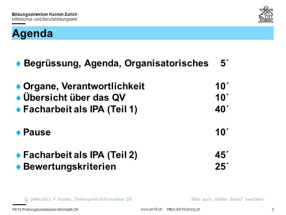 PK19 Prüfungskommission Informatik ZH www.pk19.ch https://pk19.pkorg.ch Bildungsdirektion Kanton Zürich Mittelschul- und Berufsbildungsamt 3 Agenda Be