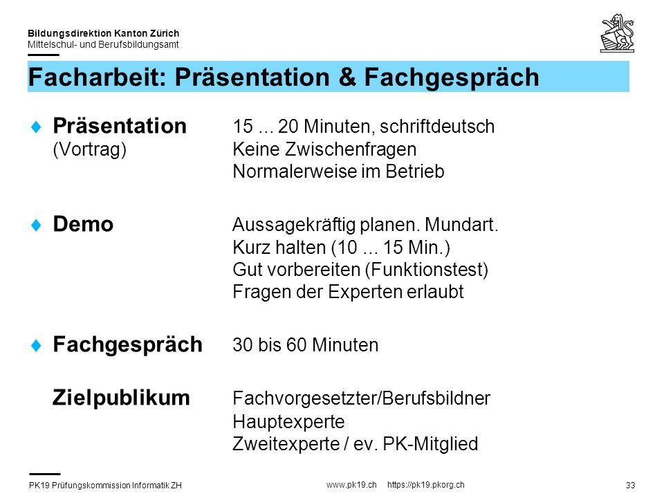 PK19 Prüfungskommission Informatik ZH www.pk19.ch https://pk19.pkorg.ch Bildungsdirektion Kanton Zürich Mittelschul- und Berufsbildungsamt 33 Facharbe
