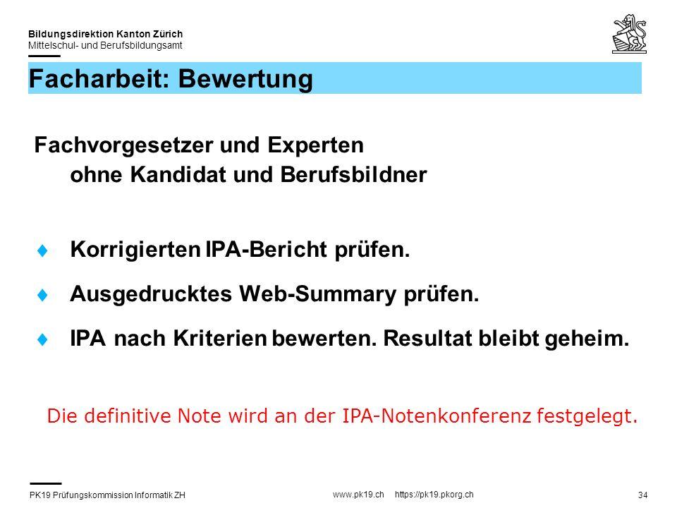 PK19 Prüfungskommission Informatik ZH www.pk19.ch https://pk19.pkorg.ch Bildungsdirektion Kanton Zürich Mittelschul- und Berufsbildungsamt 34 Facharbe