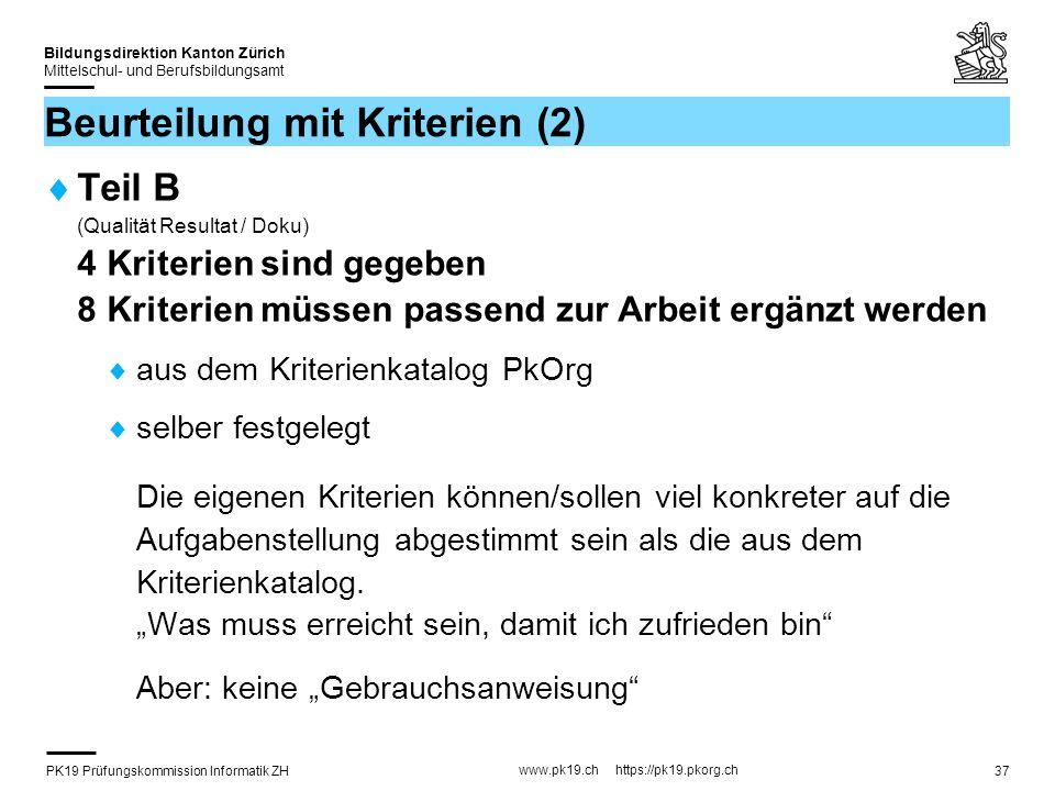 PK19 Prüfungskommission Informatik ZH www.pk19.ch https://pk19.pkorg.ch Bildungsdirektion Kanton Zürich Mittelschul- und Berufsbildungsamt 37 Beurteil