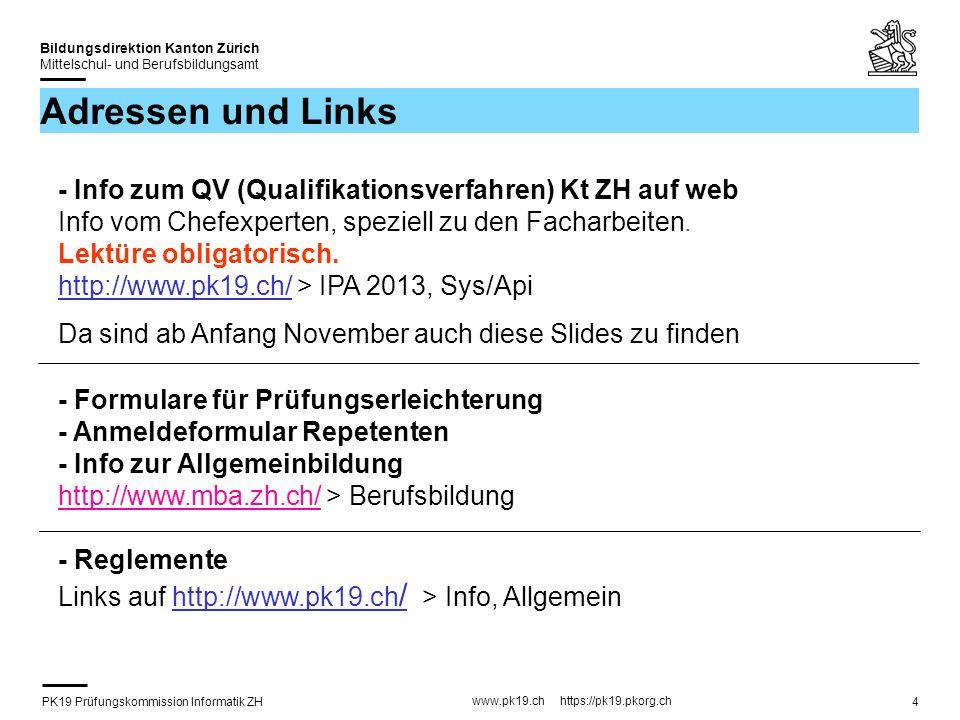 PK19 Prüfungskommission Informatik ZH www.pk19.ch https://pk19.pkorg.ch Bildungsdirektion Kanton Zürich Mittelschul- und Berufsbildungsamt 4 Adressen