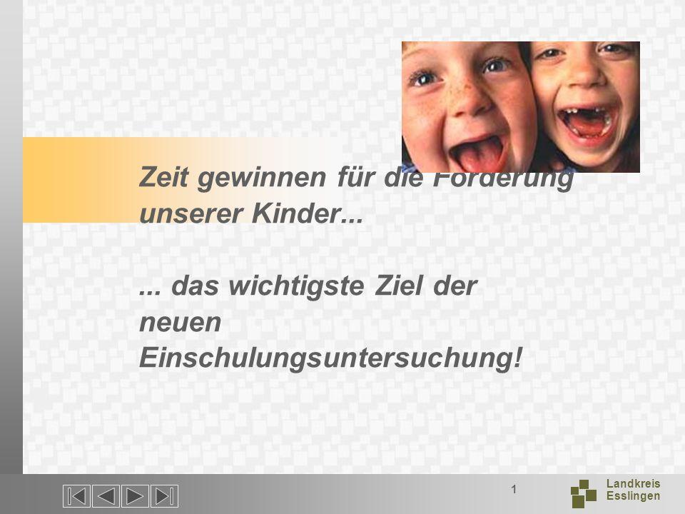 Landkreis Esslingen 1 Zeit gewinnen für die Förderung unserer Kinder......