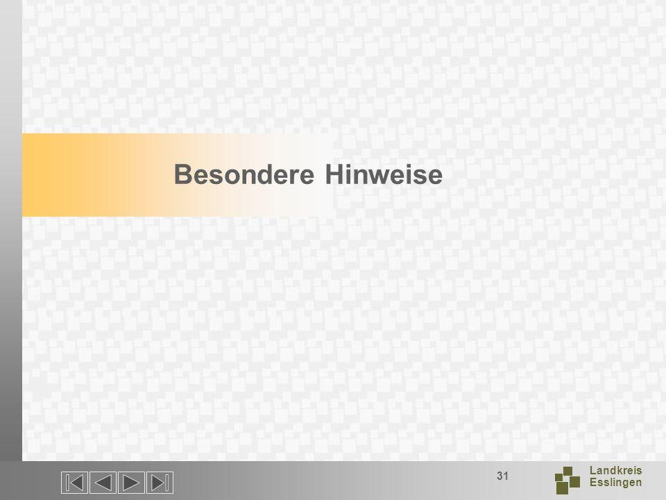 Landkreis Esslingen 31 Besondere Hinweise