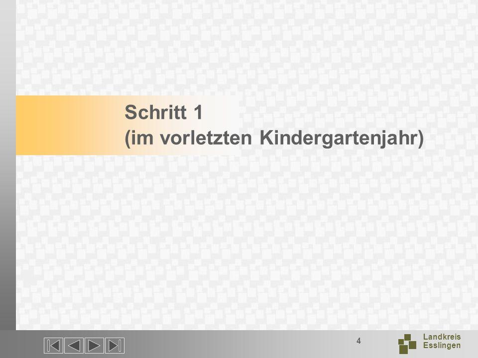 Landkreis Esslingen 4 Schritt 1 (im vorletzten Kindergartenjahr)