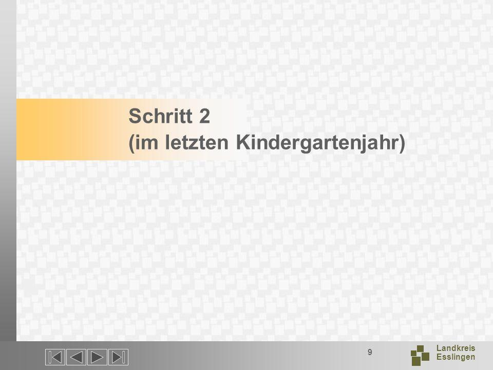 Landkreis Esslingen 9 Schritt 2 (im letzten Kindergartenjahr)