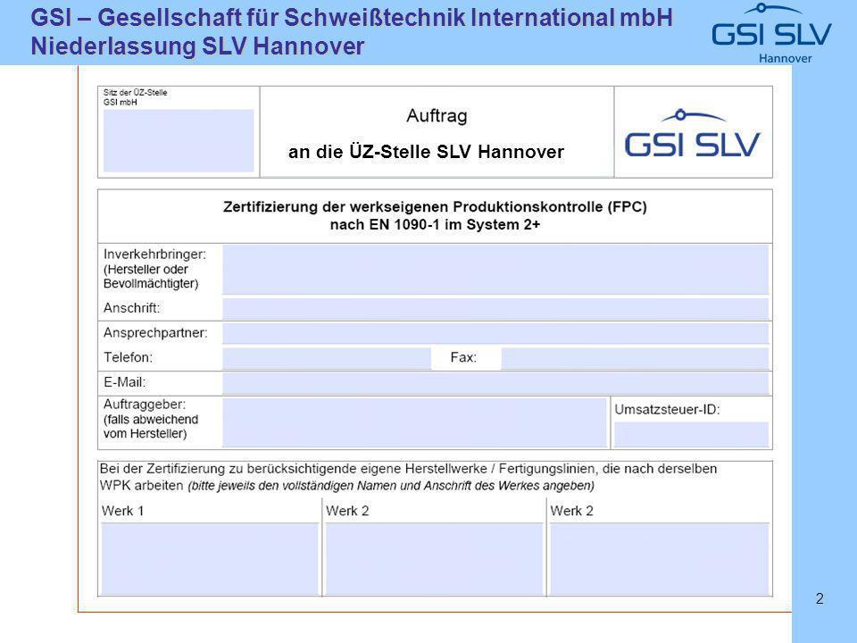 SLVHannoverSLVHannover GSI – Gesellschaft für Schweißtechnik International mbH Niederlassung SLV Hannover 2 an die ÜZ-Stelle SLV Hannover