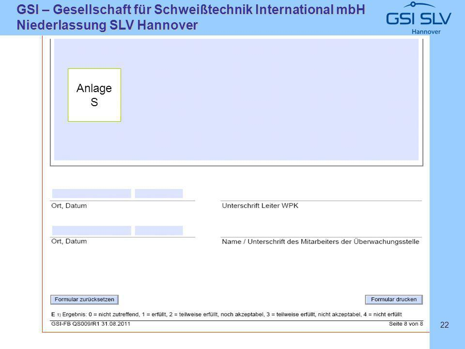 SLVHannoverSLVHannover GSI – Gesellschaft für Schweißtechnik International mbH Niederlassung SLV Hannover 22 Anlage S
