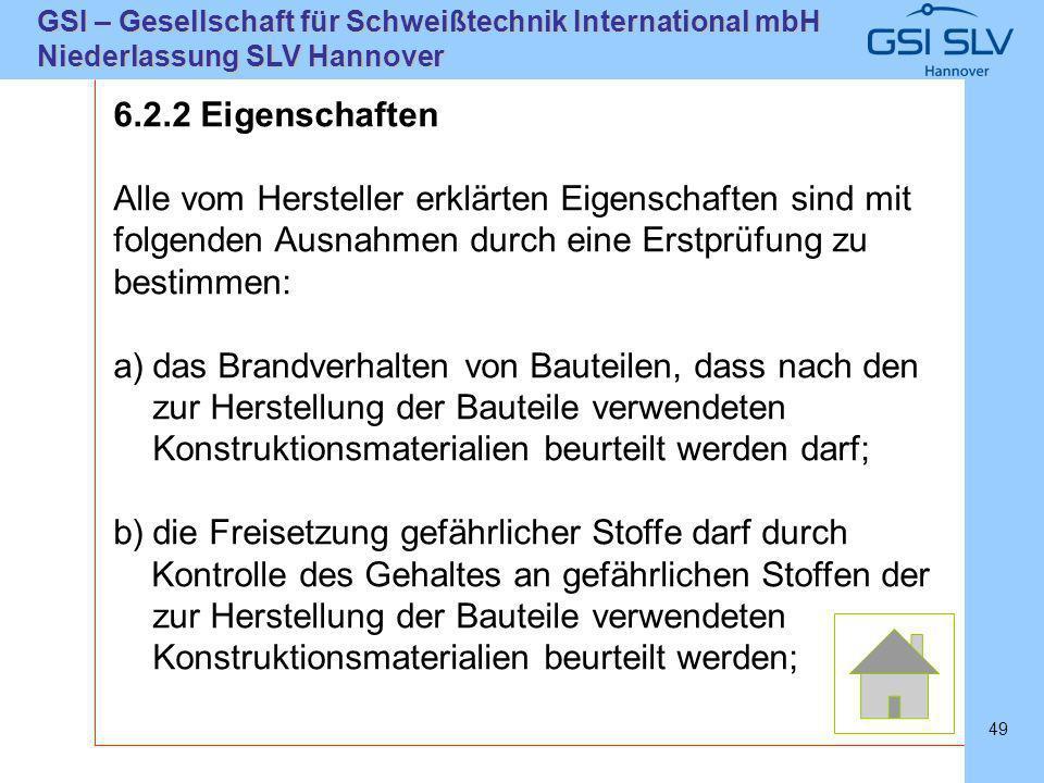 SLVHannoverSLVHannover GSI – Gesellschaft für Schweißtechnik International mbH Niederlassung SLV Hannover 49 6.2.2 Eigenschaften Alle vom Hersteller e