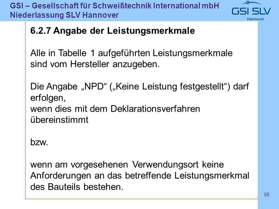 SLVHannoverSLVHannover GSI – Gesellschaft für Schweißtechnik International mbH Niederlassung SLV Hannover 55 6.2.7 Angabe der Leistungsmerkmale Alle i