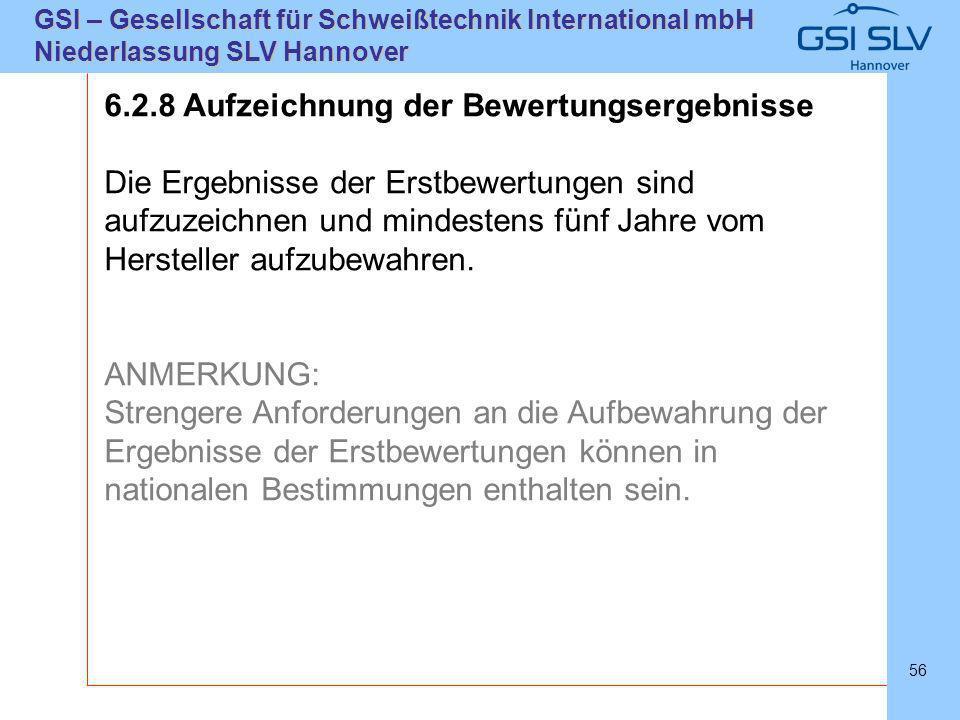 SLVHannoverSLVHannover GSI – Gesellschaft für Schweißtechnik International mbH Niederlassung SLV Hannover 56 6.2.8 Aufzeichnung der Bewertungsergebnis