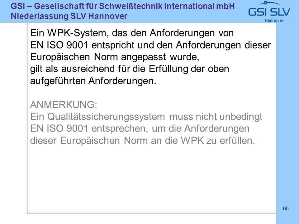 SLVHannoverSLVHannover GSI – Gesellschaft für Schweißtechnik International mbH Niederlassung SLV Hannover 60 Ein WPK-System, das den Anforderungen von