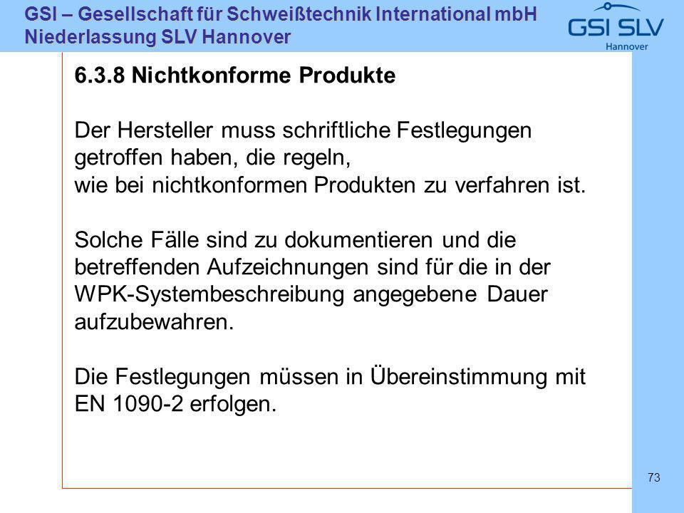 SLVHannoverSLVHannover GSI – Gesellschaft für Schweißtechnik International mbH Niederlassung SLV Hannover 73 6.3.8 Nichtkonforme Produkte Der Herstell