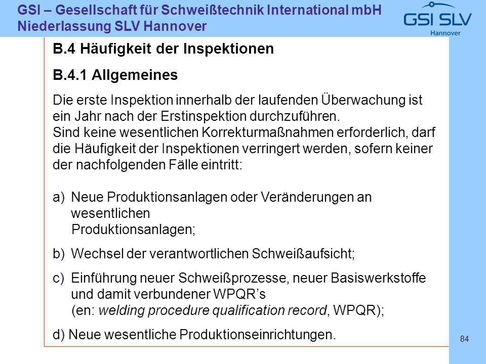 SLVHannoverSLVHannover GSI – Gesellschaft für Schweißtechnik International mbH Niederlassung SLV Hannover 84 B.4 Häufigkeit der Inspektionen B.4.1 All
