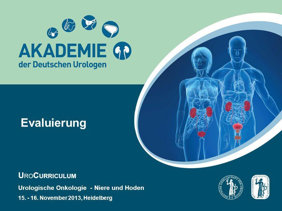 Evaluierung U RO C URRICULUM Urologische Onkologie - Niere und Hoden 15.
