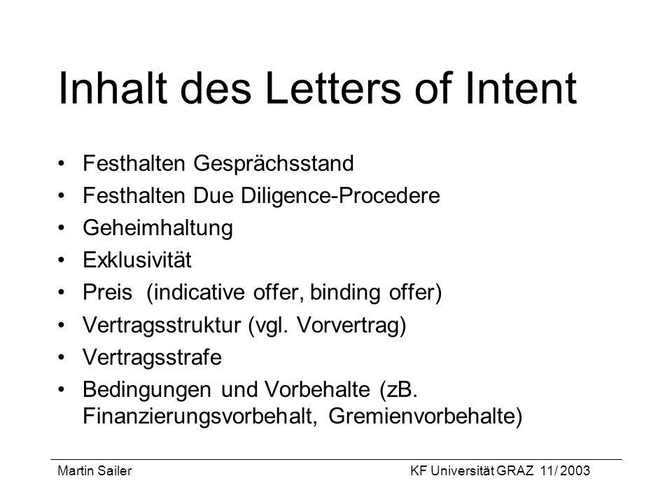 Martin SailerKF Universität GRAZ 11/ 2003 Inhalt des Letters of Intent Festhalten Gesprächsstand Festhalten Due Diligence-Procedere Geheimhaltung Exkl