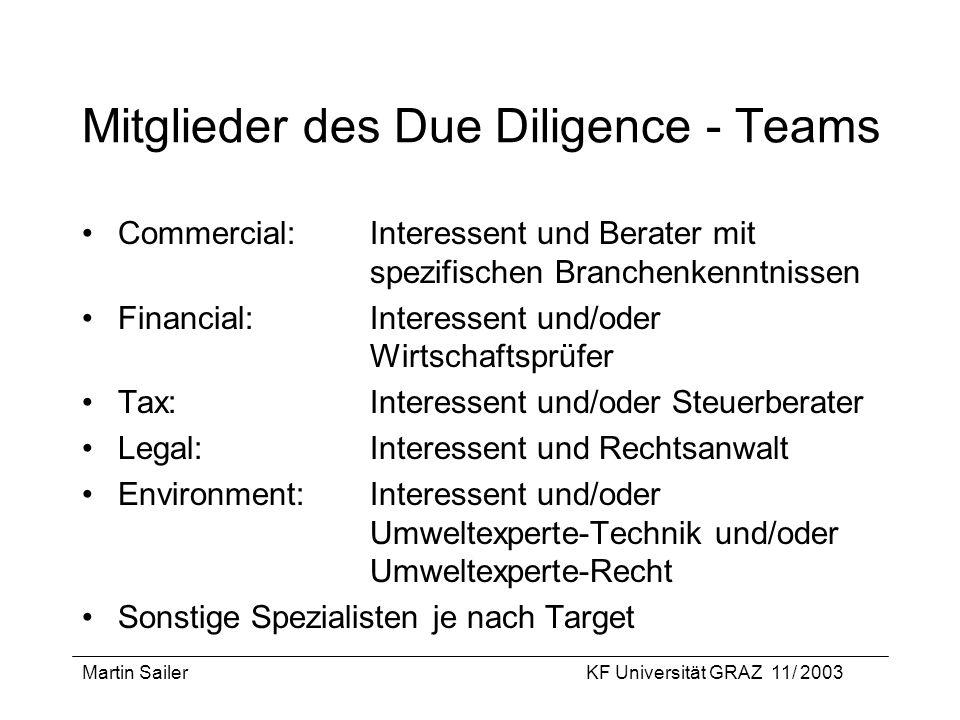 Martin SailerKF Universität GRAZ 11/ 2003 Mitglieder des Due Diligence - Teams Commercial:Interessent und Berater mit spezifischen Branchenkenntnissen